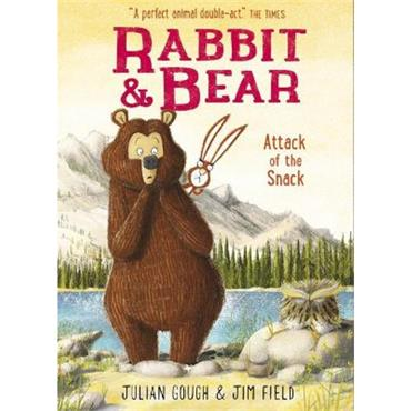 Julian Gough Rabbit and Bear: Attack of the Snack (Book 3)