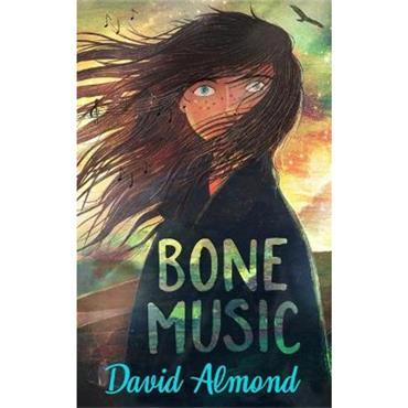 David Almond Bone Music