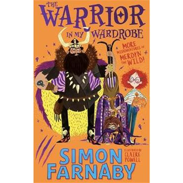 Simon Farnaby The Warrior in My Wardrobe: More Misadventures with Merdyn the Wild!