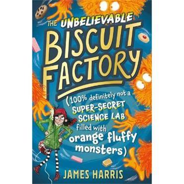 James Harris The Unbelievable Biscuit Factory