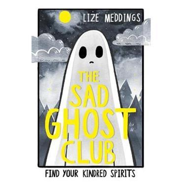 Lize Meddings The Sad Ghost Club: Volume 1