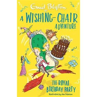 Enid Blyton A Wishing-Chair Adventure: The Royal Birthday Party: Colour Short Stories