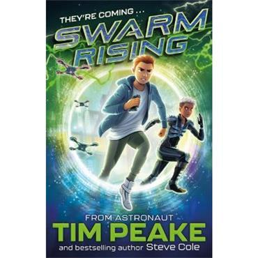 Tim Peake and Steve Cole Swarm Rising