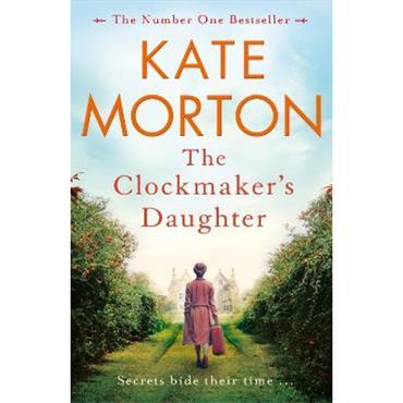 Kate Morton The Clockmaker's Daughter