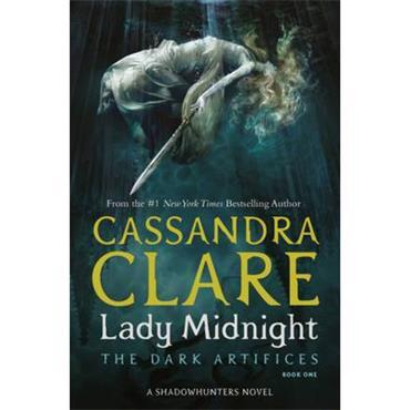 Cassandra Clare Lady Midnight (The Dark Artifices, Book 1)