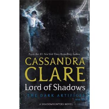 Cassandra Clare Lord of Shadows (The Dark Artifices, Book 2)