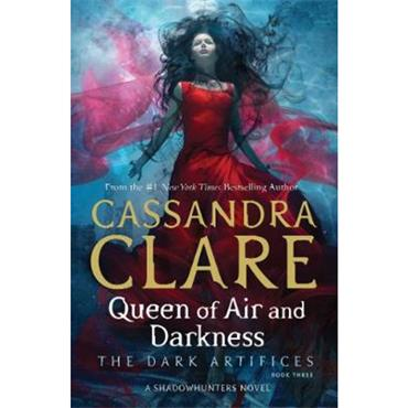 Cassandra Clare Queen of Air and Darkness (The Dark Artifices, Book 3)