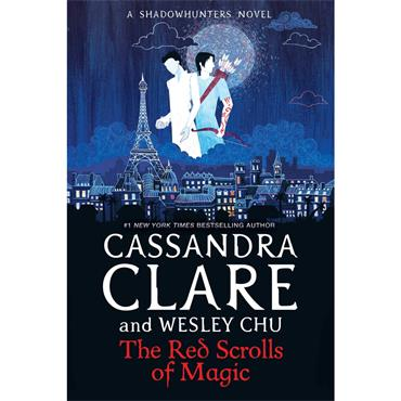 Cassandra Clare & Wesley Chu The Red Scrolls of Magic (The Eldest Curses, Book 1)
