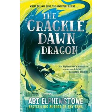 Abi Elphinstone The Crackledawn Dragon (The Unmapped Chronicles, Book 3)