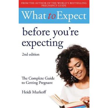 Heidi Murkoff What to Expect: Before You're Expecting 2nd Edition
