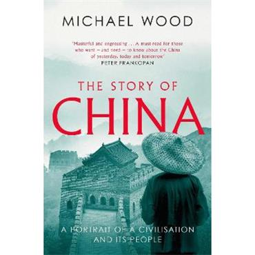 Michael Wood The Story of China