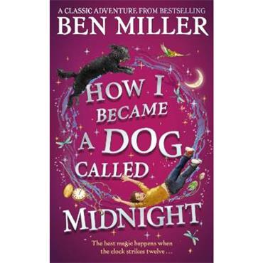 Ben Miller How I Became a Dog Called Midnight