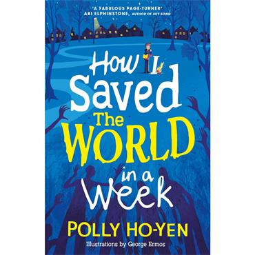 Polly Ho-Yen How I Saved the World in a Week