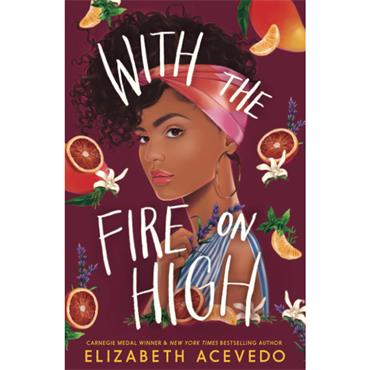 Elizabeth Acevedo With the Fire on High