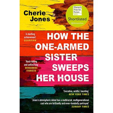 Cherie Jones How the One-Armed Sister Sweeps Her House
