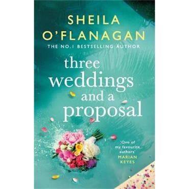 Sheila O'Flanagan Three Weddings and a Proposal