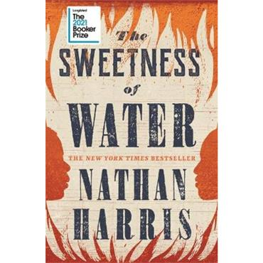 Nathan Harris The Sweetness of Water: Longlisted for the 2021 Booker Prize