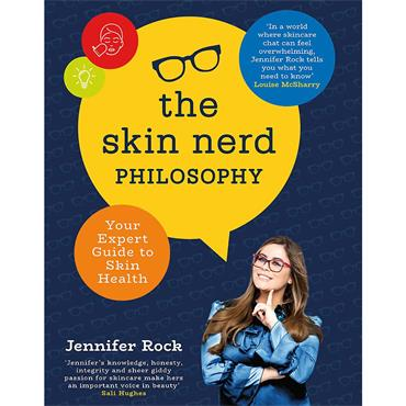 The Skin Nerd Philosophy: Your Expert Guide to Skin Health - Jennifer Rock