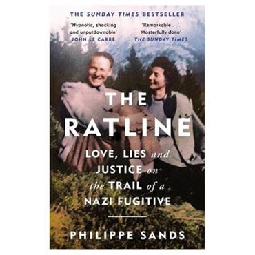 Philippe Sands The Ratline: Love, Lies and Justice on the Trail of a Nazi Fugitive