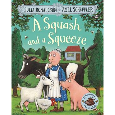 Julia Donaldson & Axel Scheffler A Squash and a Squeeze