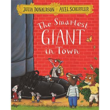 Julia Donaldson & Axel Scheffler The Smartest Giant in Town