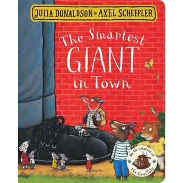 Julia Donaldson and Axel Scheffler The Smartest Giant in Town
