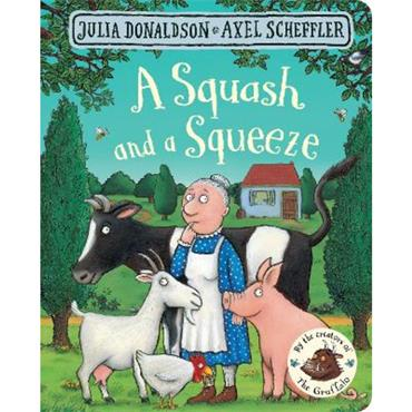 Julia Donaldson and Axel Scheffler A Squash and a Squeeze