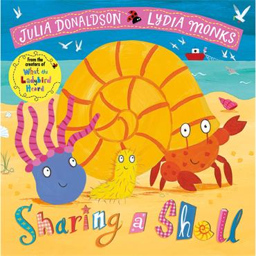 Julia Donaldson & Lydia Monks Sharing a Shell
