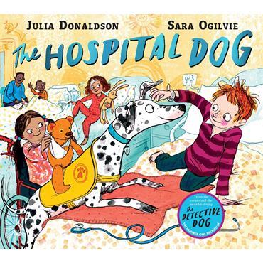 Julia Donaldson & Sara Ogilvie The Hospital Dog
