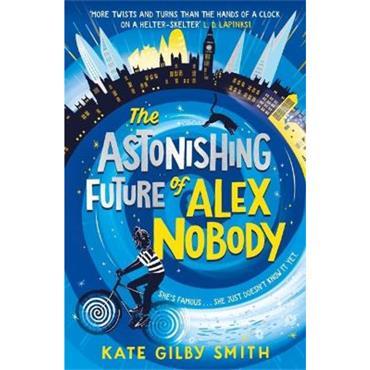 Kate Gilby Smith The Astonishing Future of Alex Nobody