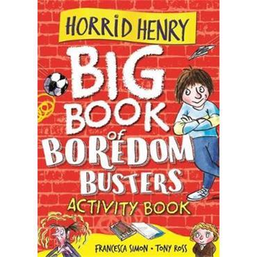 Francesca Simon Horrid Henry: Big Book of Boredom Busters: Activity Book