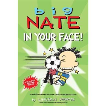 Lincoln Peirce Big Nate: In Your Face!