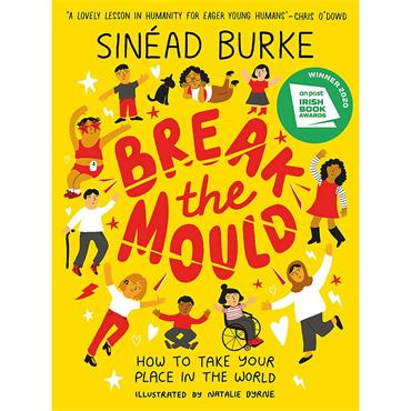 Sinéad Burke Break the Mould: How To Take Your Place in the World