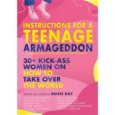 Rosie Day Instructions for a Teenage Armageddon