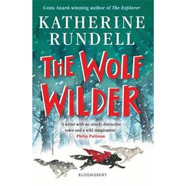 Katherine Rundell The Wolf Wilder