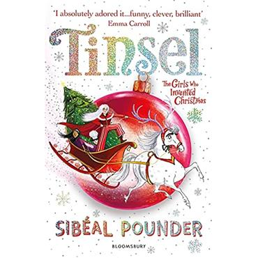 Sibéal Pounder Tinsel: The Girls Who Invented Christmas