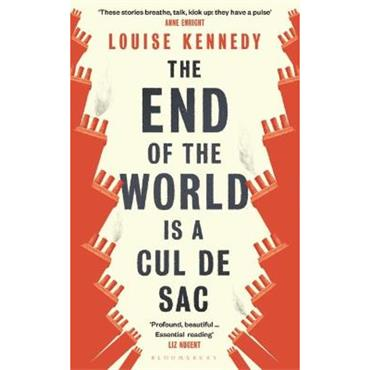 Louise Kennedy The End of the World is a Cul de Sac