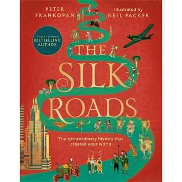 Peter Frankopan & Neil Packer The Silk Roads: Illustrated Edition