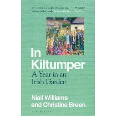 Niall Williams & Christine Breen In Kiltumper: A Year in an Irish Garden