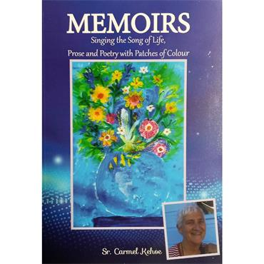 Sr. Carmel Kehoe Memoirs, Singing The Song of Life
