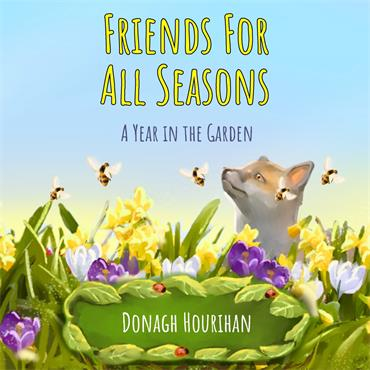 Donagh Hourihan Friends For All Seasons - A Year in the Garden (Signed Copies Available!)