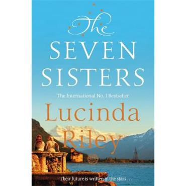 Lucinda Riley The Seven Sisters (Seven Sisters, Book 1)
