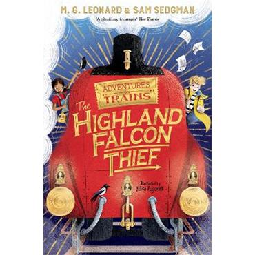 The Highland Falcon Thief - M.G. Leonard
