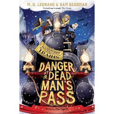 M. G. Leonard & Sam Sedgman Danger at Dead Man's Pass
