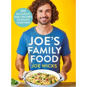Joe Wicks Joe's Family Food: 100 Delicious, Easy Recipes to Enjoy Together