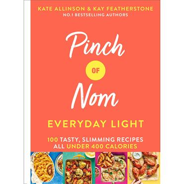 Pinch of Nom: Everyday Light  - Kate Allinson & Kay Featherstone