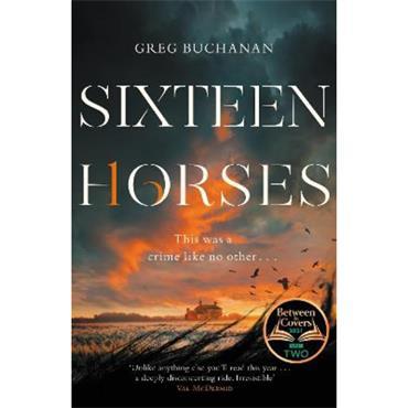 Greg Buchanan Sixteen Horses