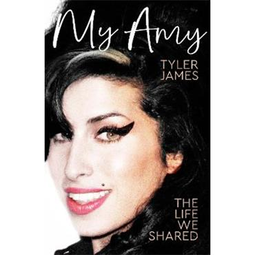 Tyler James My Amy: The Life We Shared