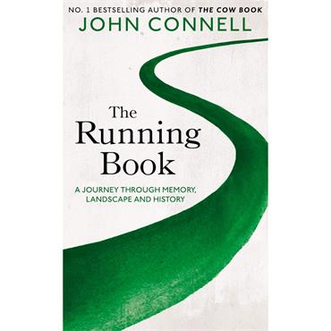 The Running Book: A Journey Through Memory, Landscape and History  - John Connell