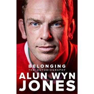 Alun Wyn Jones Belonging: The Autobiography